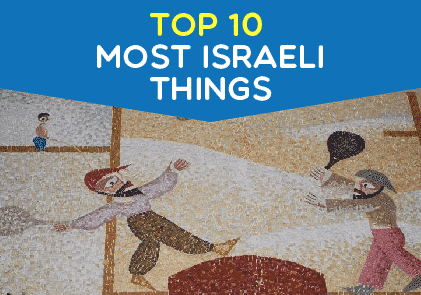 Top 10 most Israeli things